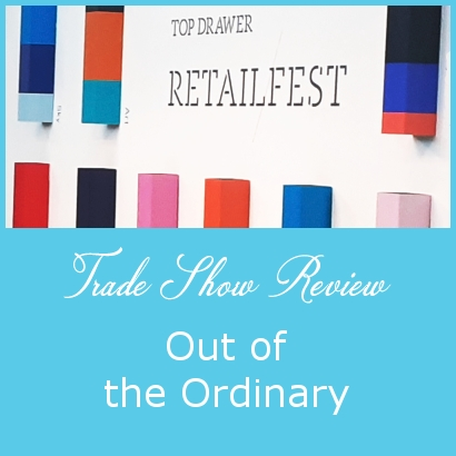 Trade Show Review: Out of the Ordinary