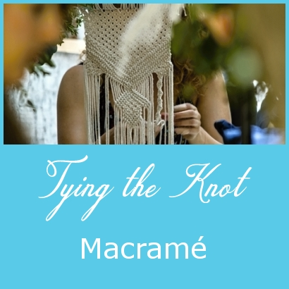Tying the Knot – Macrame