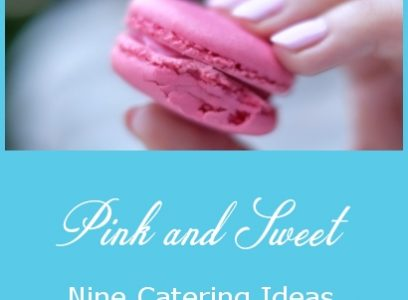 Pink and Sweet – Nine Catering Ideas