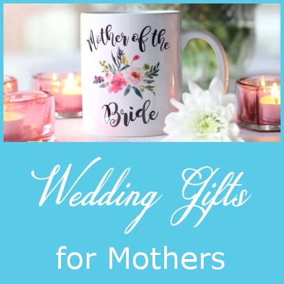 Wedding Gifts for Mothers