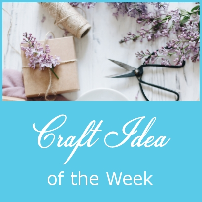 Craft Idea of the Week 26.3.2020