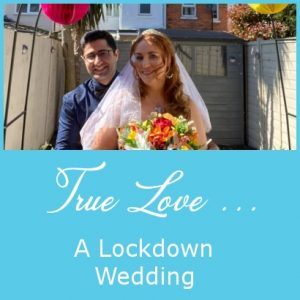 True Love - A Lockdown Wedding Blog Post