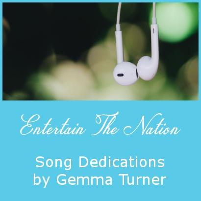 Entertain the Nation – Song Dedications by Gemma Turner