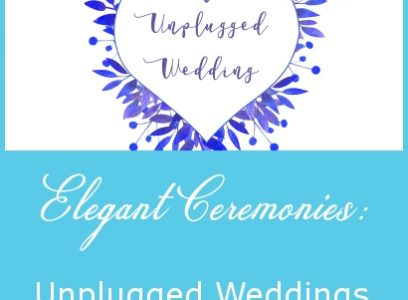 Elegant Ceremonies – Unplugged Weddings